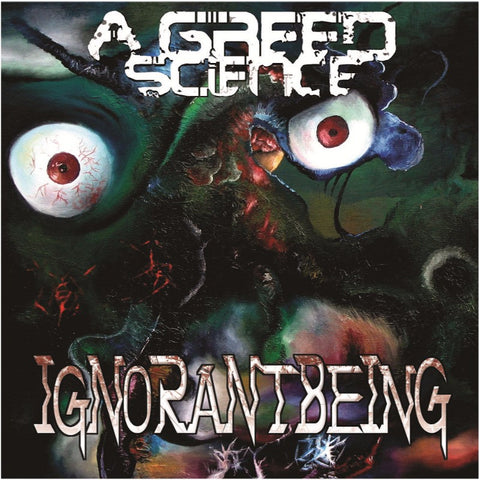 A Greed Science - Ignorant Being