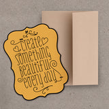 """Something Beautiful"" Greeting Card"