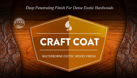 Craft Coat - Waterborne Exotic Wood Finish