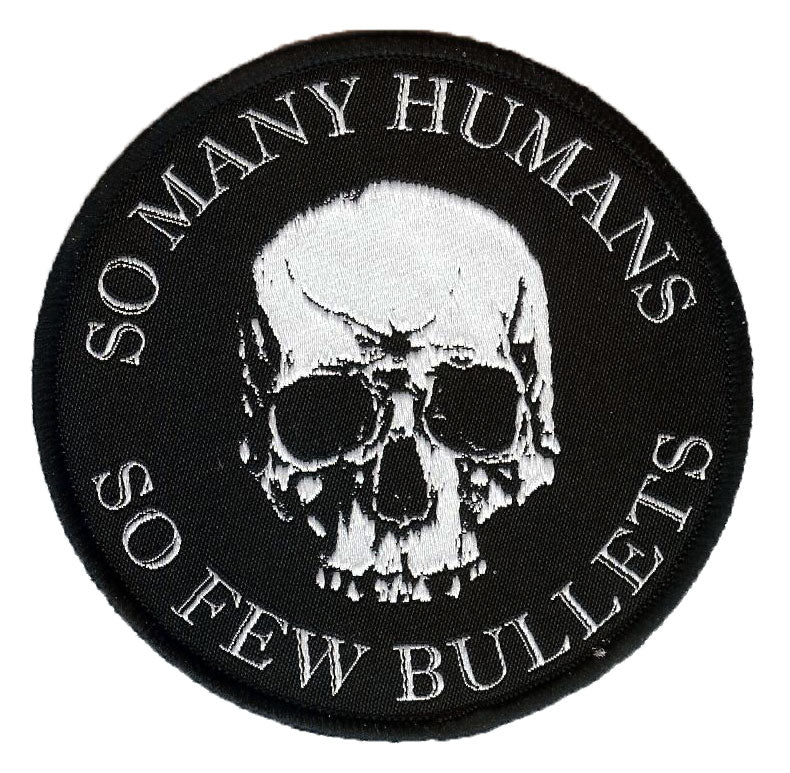 So Many Humans - So Few Bullets Round Woven Patch