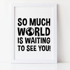 so much world is waiting to see you free printable nursery decor