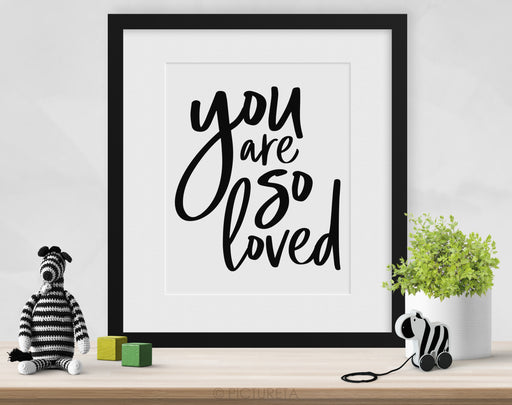 you are so loved, inspirational quotes for kids, printable wall art, nursery decor