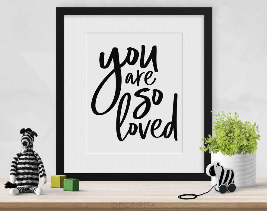 You Are So Loved Inspirational Quotes For Kids Printable Wall Art Nursery Decor