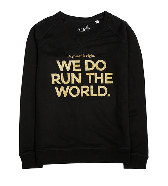 We Do Run The World Sweater