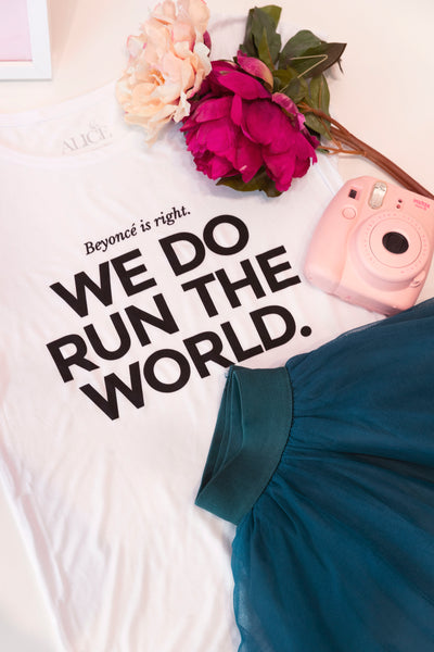 We Do Run The World T-shirt