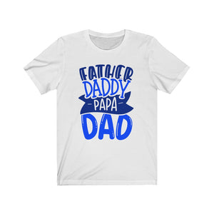 Father Daddy Papa Dad Short Sleeve Tee