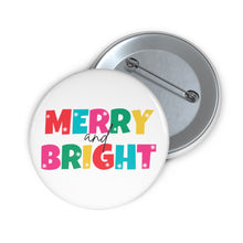 Load image into Gallery viewer, Merry and Bright Pin Button