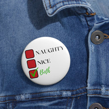 Load image into Gallery viewer, Naughty, Nice or Both Pin Button