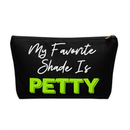 My Favorite Shade is Petty Makeup and Accessory Pouch