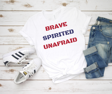Load image into Gallery viewer, Brave Spirited Unafraid I America Patriotic Jersey Short Sleeve Tee