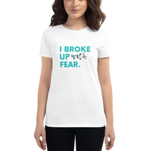 Load image into Gallery viewer, I Broke Up With Fear Tee