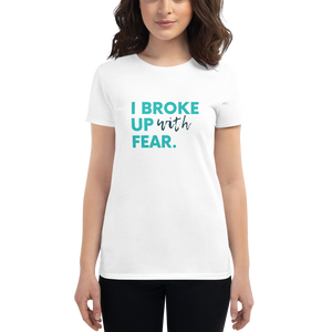I Broke Up With Fear Tee