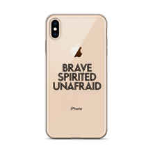 Load image into Gallery viewer, Brave, Spirited, Unafraid Phone Case