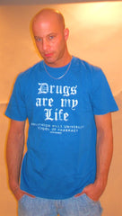 Local Celebrity Drugs Are My Life in Royal Blue