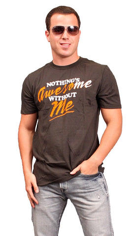 Local Celebrity Mens Nothings Awesome Without Me Tee Shirt in Black