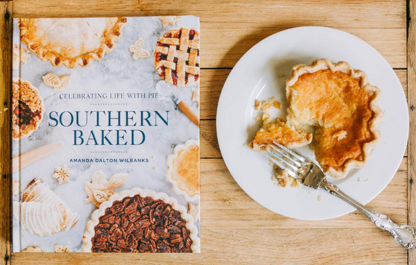 Southern Baked: Celebrating Life with Pie Cookbook