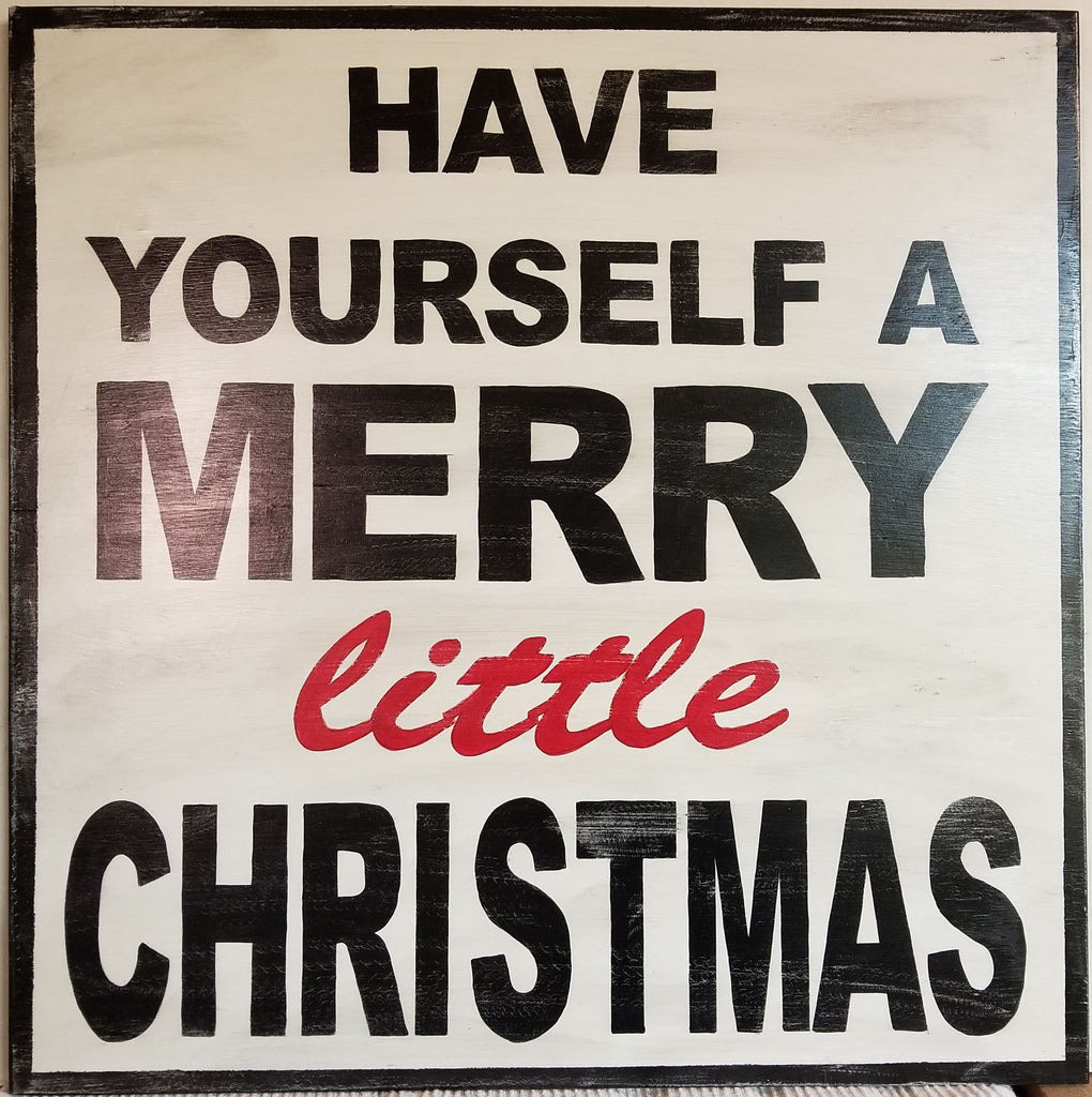 Have Yourself A Merry Little Christmas Sign.Have Yourself A Merry Little Christmas Wood Sign 24 X 24