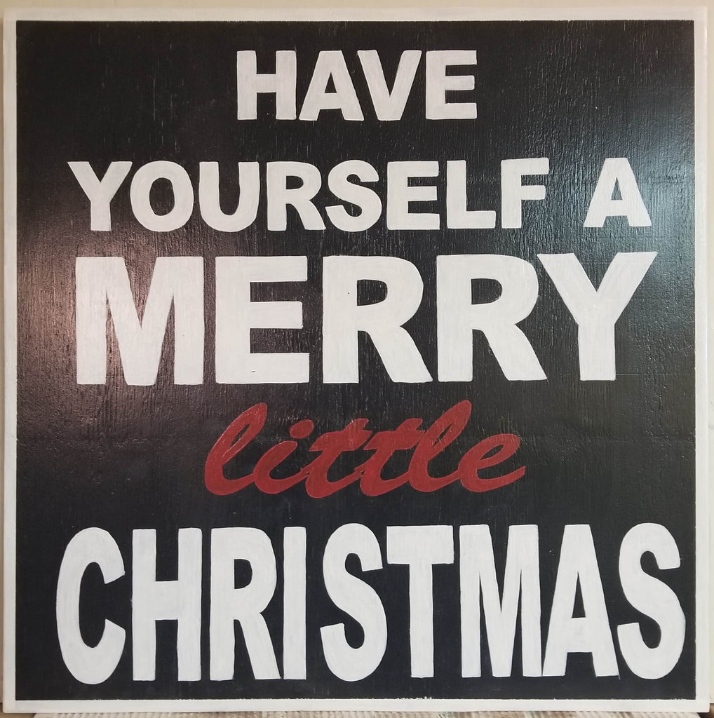 Have Yourself A Merry Little Christmas Sign.Have Yourself A Merry Little Christmas Black Wood Sign 24 X 24