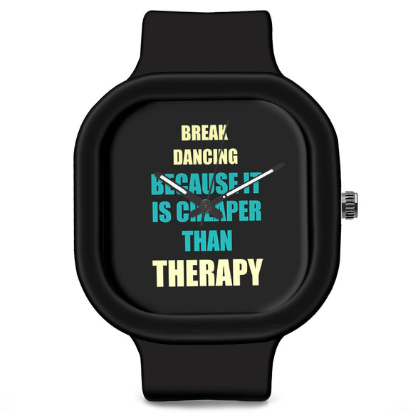 Unisex Men And Women Wrist Watch India | Break Dancing Because It Is Cheaper Than Therapy Silicone Unisex Wrist Watch For Men And Women Online India