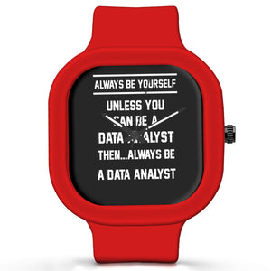 Unisex Men And Women Wrist Watch India | Always Be Your Self, Unless You are a Datanalyst Silicone Unisex Wrist Watch For Men And Women Online India