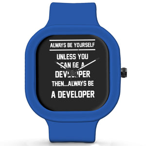 Unisex Men And Women Wrist Watch India | Always Be Your Self, Unless You are a Developer Silicone Unisex Wrist Watch For Men And Women Online India