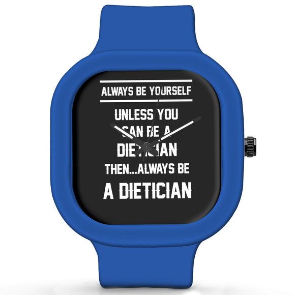 Unisex Men And Women Wrist Watch India | Always Be Your Self, Unless You are a Dietician Silicone Unisex Wrist Watch For Men And Women Online India