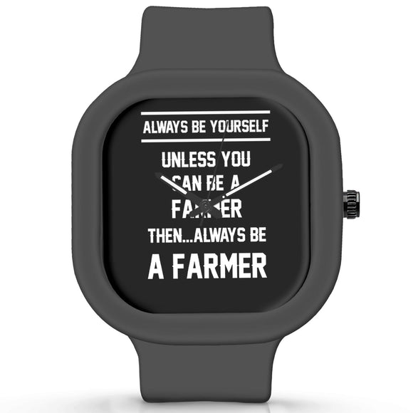Unisex Men And Women Wrist Watch India | Always Be Your Self, Unless You are a Farmer Silicone Unisex Wrist Watch For Men And Women Online India