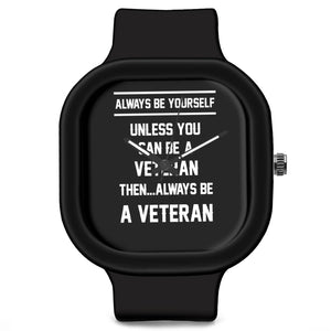 Unisex Men And Women Wrist Watch India | Always Be Your Self, Unless You are a Veteran Silicone Unisex Wrist Watch For Men And Women Online India