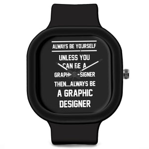 Unisex Men And Women Wrist Watch India | Always Be Your Self, Unless You are a Graphic Designer Silicone Unisex Wrist Watch For Men And Women Online India