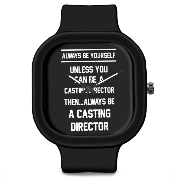 Unisex Men And Women Wrist Watch India | Always Be Your Self, Unless You are a Casting Director Silicone Unisex Wrist Watch For Men And Women Online India