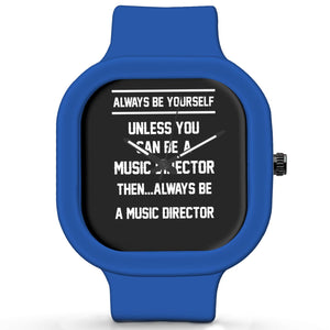Unisex Men And Women Wrist Watch India | Always Be Your Self, Unless You are a Music Director Silicone Unisex Wrist Watch For Men And Women Online India