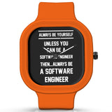 Unisex Men And Women Wrist Watch India | Always Be Your Self, Unless You are a Software Engineer Silicone Unisex Wrist Watch For Men And Women Online India