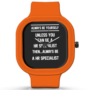 Unisex Men And Women Wrist Watch India | Always Be Your Self, Unless You are a Hr Specialist Silicone Unisex Wrist Watch For Men And Women Online India