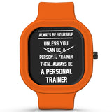 Unisex Men And Women Wrist Watch India | Always Be Your Self, Unless You are a Personal Trainer Silicone Unisex Wrist Watch For Men And Women Online India