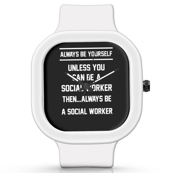 Unisex Men And Women Wrist Watch India | Always Be Your Self, Unless You are a Social Worker Silicone Unisex Wrist Watch For Men And Women Online India