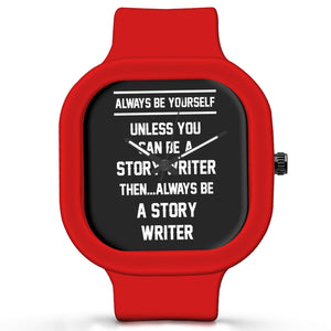 Unisex Men And Women Wrist Watch India | Always Be Your Self, Unless You are a Story Writer Silicone Unisex Wrist Watch For Men And Women Online India
