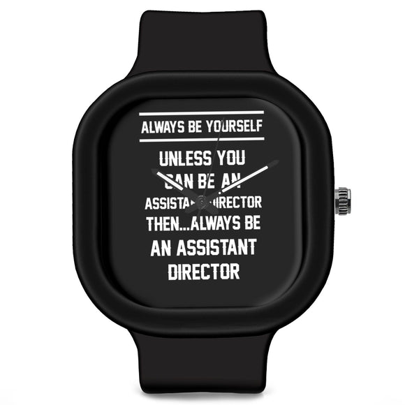 Unisex Men And Women Wrist Watch India | Always Be Your Self, Unless You are an Assistant Director Silicone Unisex Wrist Watch For Men And Women Online India