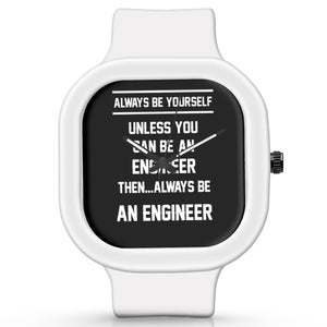Unisex Men And Women Wrist Watch India | Always Be Your Self, Unless You are an Engineer Silicone Unisex Wrist Watch For Men And Women Online India