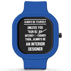 Unisex Men And Women Wrist Watch India | Always Be Your Self, Unless You are an Interior Designer Silicone Unisex Wrist Watch For Men And Women Online India