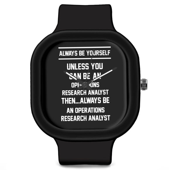 Unisex Men And Women Wrist Watch India | Always Be Your Self, Unless You are an Operations Research Analyst Silicone Unisex Wrist Watch For Men And Women Online India