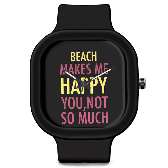 Unisex Men And Women Wrist Watch India | Beach Makes Me Happy, You Not So Much Silicone Unisex Wrist Watch For Men And Women Online India