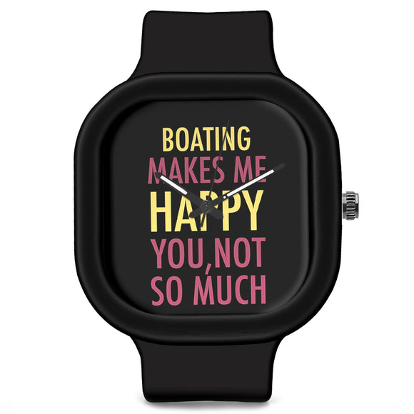 Unisex Men And Women Wrist Watch India | Boating Makes Me Happy, You Not So Much Silicone Unisex Wrist Watch For Men And Women Online India