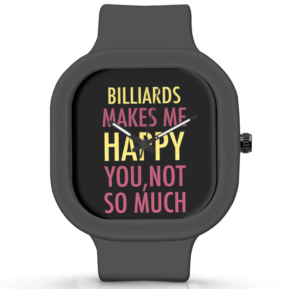 Unisex Men And Women Wrist Watch India | Billiards Makes Me Happy, You Not So Much Silicone Unisex Wrist Watch For Men And Women Online India