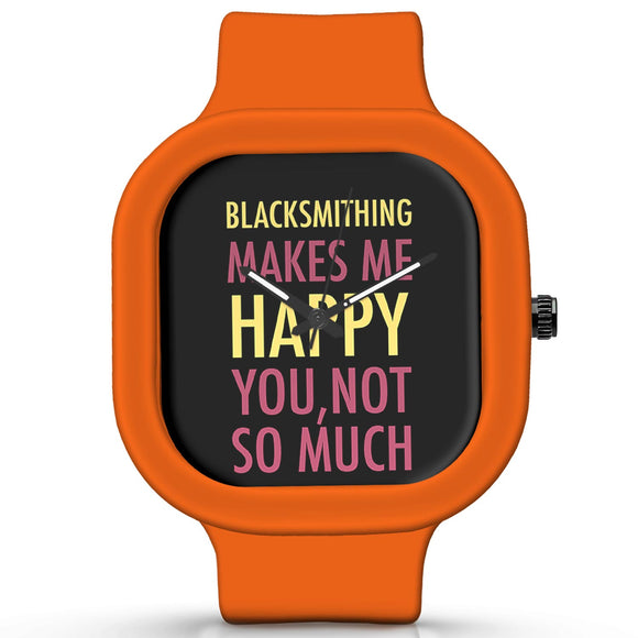 Unisex Men And Women Wrist Watch India | Blacksmithing Makes Me Happy, You Not So Much Silicone Unisex Wrist Watch For Men And Women Online India