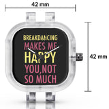 Unisex Men And Women Wrist Watch India | Break Dancing Makes Me Happy, You Not So Much Silicone Unisex Wrist Watch For Men And Women Online India