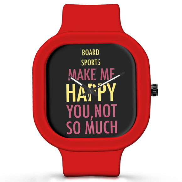 Unisex Men And Women Wrist Watch India | Board Sports Makes Me Happy, You Not So Much Silicone Unisex Wrist Watch For Men And Women Online India