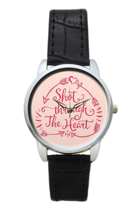 Shot To The Heart Typography Women Wrist Watch