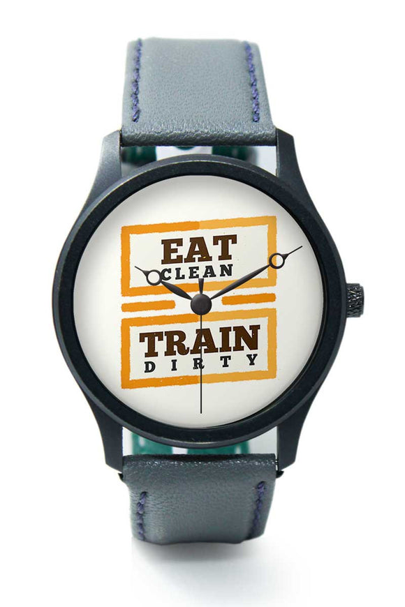Wrist Watches India |Eat Clean and train dirty Premium Men Wrist WatchOnline India.
