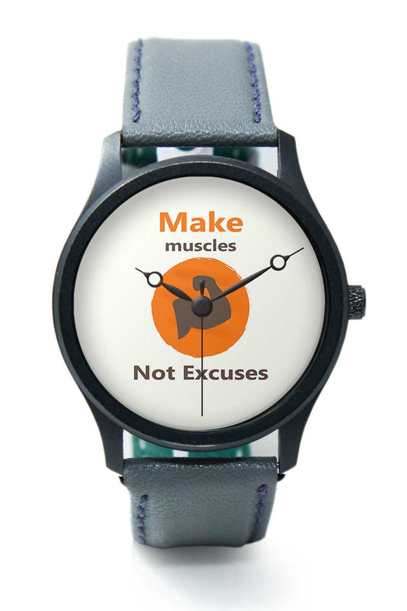 Wrist Watches India |Make Muscles Not Excuses Premium Men Wrist WatchOnline India.