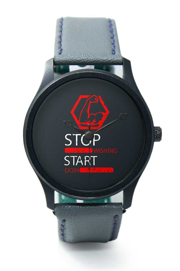 Wrist Watches India |Stop wishing start doing typography Premium Men Wrist WatchOnline India.